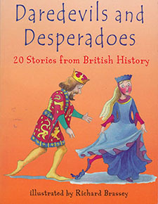 Daredevils and Desperados 20 Stories from British History