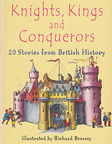 Knights, Kings and Conquerors 20 Stories from British History