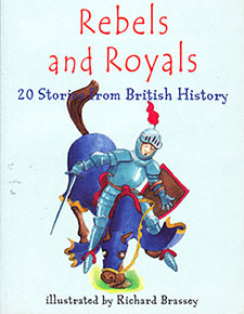 Rebels and Royals 20 Stories from British History