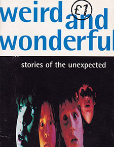 Weird and Wonderful: Stories of the Unexpected